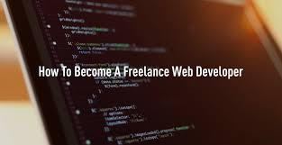 how to become a lance web developer how to become a lance web developer