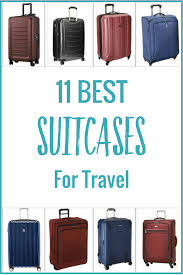 Best Light Luggage Suitcases 11 Of The Best Suitcases For Travel How To Choose A
