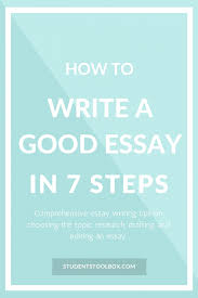 good essay toreto co how to write in hindi oedipus s nuvolexa how to write a good essay in 7 steps students toolbox ques how to write good