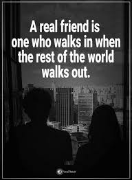 Quotes About Real Friendship New Friendship Quotes A Real Friend Is One Who Walks In When The Rest Of