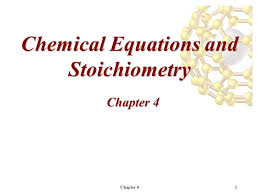 1 chapter 41 chemical equations and stoichiometry chapter 4