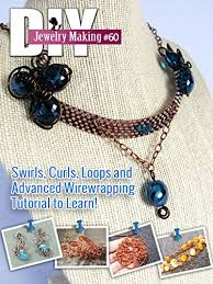 diy jewelry making magazine 60 learn to make wire jewelry sets by