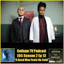 Gotham S02E13 A Dead Man Feels No Cold Podcast - GTVP Episode 65