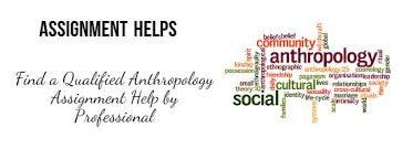 anthropology assignment help for students get % discount anthropology assignment help