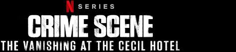 The vanishing at the cecil hotel, was revealed this week by executive producer and. Crime Scene The Vanishing At The Cecil Hotel Netflix Official Site