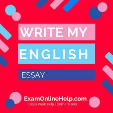 write my english essay exam quiz and class help service write my english essay