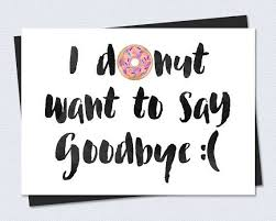 printable goodbye cards printable farewell card printable goodbye card i donut want to
