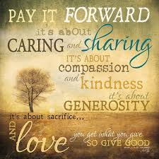 Pay It Forward Quotes Cool Pay It Forward Quotes QuotesGram INSPIRATION Pinterest