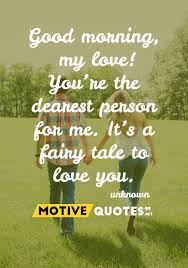 Love Quotes With Good Morning Best Of Good Morning To My Love Quotes Good Morning My Love You're The