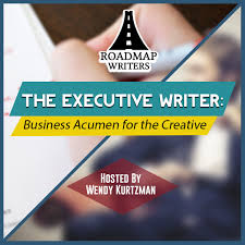 Business Series] The Executive Writer: Business Acumen for the Creati -  Roadmap Writers