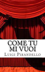 Come tu mi vuoi eBook by Luigi Pirandello - 1230000987370