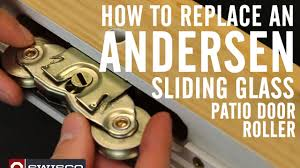 how to replace an andersen roller in a sliding glass patio door