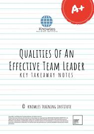 Qualities Of A Good Team Leader Qualities Of An Effective Team Leader Training Course In
