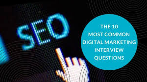 Common Marketing Interview Questions The 10 Most Common Digital Marketing Interview Questions