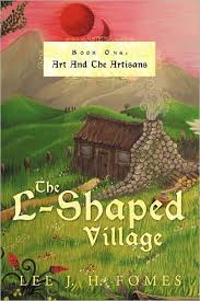 The L-Shaped Village Book One by <b>Lee J. H. Fomes</b>, Paperback ...