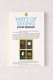 best john berger ideas inspiring generation  best 25 john berger ideas inspiring generation ways of seeing and lizzy stewart