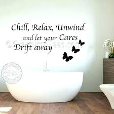 bathroom wall sayings bathroom e chill relax unwind bathroom wall sticker inspirational e with erflies bathroom