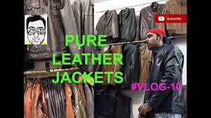 pure leather market exploring jackets shoes belt delhi gaurav sharma vlog 10 you