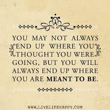 Wisdom Quotes You May Not Always End Up Live Life Quotes Love Delectable Live Life Happy Images