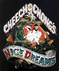 Cheech And Chong Quotes Nice Dreams Best of Cheech And Chong Free Downloads