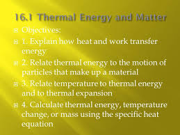 calculate thermal energy temperature change or mass using the specific heat equation objectives 1 explain how heat and work transfer energy 2