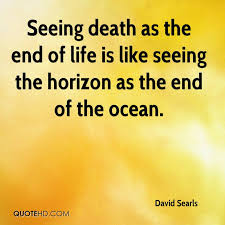 End Of Life Quotes Interesting David Searls Death Quotes QuoteHD