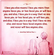 Love You More Quotes Delectable I Love You Also Means I Love You More Than Anyone Loves You Or Has