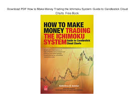 How To Make Money Trading With Candlestick Charts Pdf Download Pdf How To Make Money Trading The Ichimoku System
