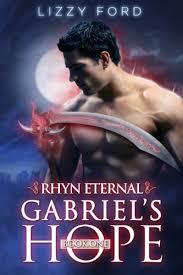 Gabriel's Hope (Rhyn Eternal Book 1) - Kindle edition by FORD ...
