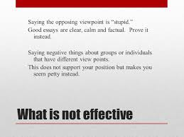 freshman composition ppt video online  what is not effective saying the opposing viewpoint is stupid