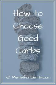 How To Choose Good Carbs Nutrition Good Carbs Lentil