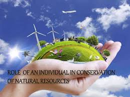 role of an individual in conservation of natural resourses