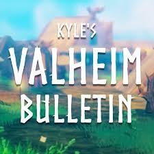 Kyle's Valheim Bulletin