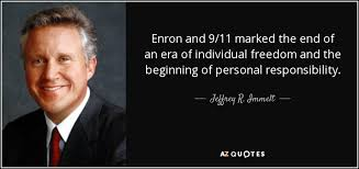 9 11 Quotes Fascinating Jeffrey R Immelt Quote Enron And 4848 Marked The End Of An Era Of
