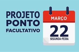 O ponto facultativo se refere às datas divulgadas pelo governo no diário oficial. Projeto Do Executivo Propoe Ponto Facultativo Dia 22