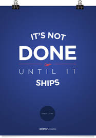 office inspirational posters. It\u0027s Not Done Until It Ships Office Inspirational Posters C