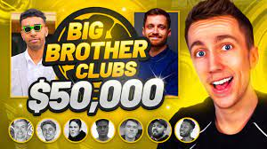 THE $50,000 BIG BROTHER CLUBS FINAL ...
