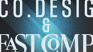 Fast Company S Co Design Co Design Joins Fastcompany Com