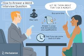 Good Interview Questions To Ask A Business Owner Top 25 Weird Interview Questions And How To Answer Them