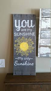 wall arts you are my sunshine reclaimed wood wall art you are my sunshine sign