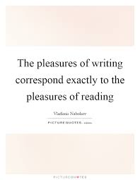 pleasure of reading quotes sayings pleasure of reading picture the pleasures of writing correspond exactly to the pleasures of reading picture quote 1