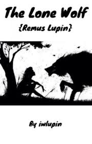 The Lone Wolf {Remus Lupin} - Ivy Potter - Wattpad
