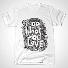 Do What You Like Like What You Do Shirt Embrace What You Love Design Competition Stephen Cunniffe Design