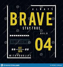 Graphic Design For Men Design Vector Typography Always Be Brave For Print T Shirt