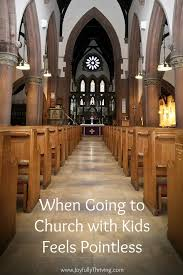 Words For Church When Going To Church With Kids Feels Pointless