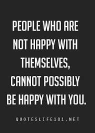 Not Happy Quotes Images Quotes About WisdomPeople Who Are Not Happy With Themselves Cannot 20