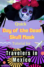 here s a quick and easy diy day of the dead skull mask tutorial for travelers in