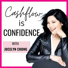 Cashflow is Confidence Podcast With Jocelyn Chong