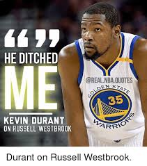Kevin Durant Quotes Simple HE DITCHED STATE OLDEN 48 KEVIN DURANT ON RUSSELL WESTBROOK Durant