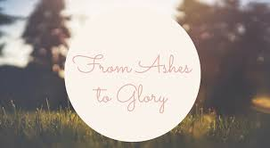 Image result for ashes to glory
